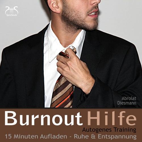 Burnout Hilfe - 15 Minuten Aufladen - Ruhe und Entspannung - Autogenes Training by Torsten Abrolat