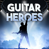 Guitar Heroes by Various Artists