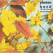 Oh the Sweet, Sweet Changes by Photon Band