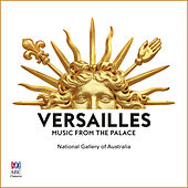 Versailles: Music From The Palace by Various Artists