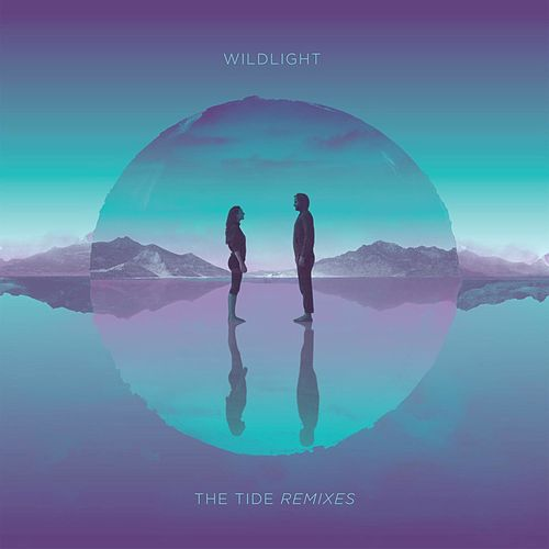 Wildlight - The Tide Remixes by Wild Light
