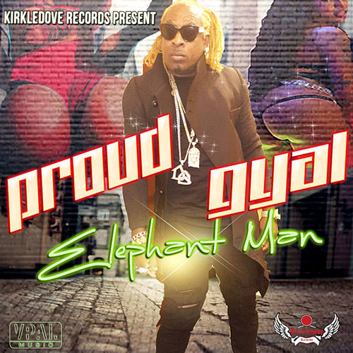 Proud Gyal by Elephant Man