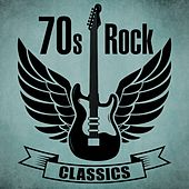 70's Rock Classics by Various Artists