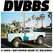 Not Going Home by DVBBS