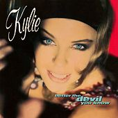 Better the Devil You Know (Remix) by Kylie Minogue