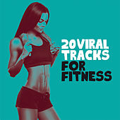 20 Viral Tracks for Fitness by Various Artists