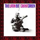 The Latin Bit (The Rudy Van Gelder Edition, Remastered, Doxy Collection) von Grant Green