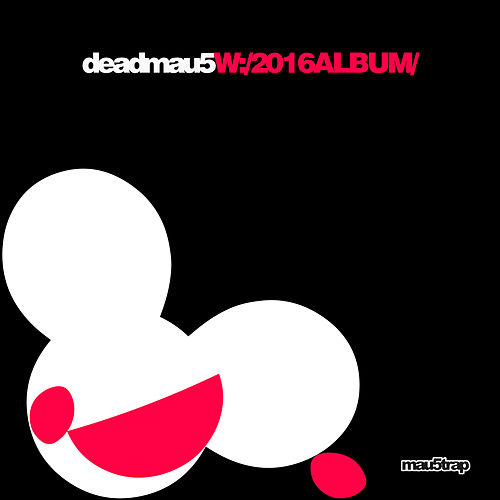 W:/2016album/ by Deadmau5