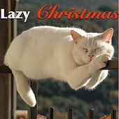 Lazy Christmas by Various Artists