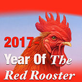 2017 - Year Of The Fire Rooster by Various Artists