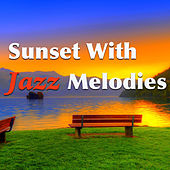 Sunset With Jazz Melodies by Various Artists