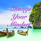 Change Your Mindset by Various Artists