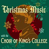 Christmas Music with the Choir of King's College by Various Artists