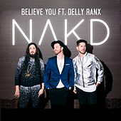 Believe You (feat. Delly Ranx) by Nakd