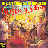 Vieja srova santiaguera - Gusto y sabor by Vieja Trova Santiaguera