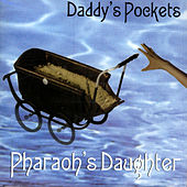 Daddy's Pockets by Pharaoh's Daughter
