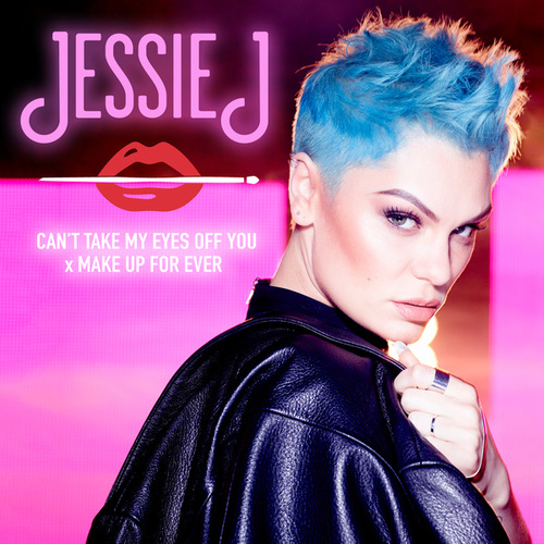 Can't Take My Eyes Off You x MAKE UP FOR EVER by Jessie J