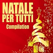 Natale per tutti Compilation by Various Artists