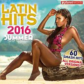Latin Hits 2016 Summer (60 Latin Music Hits - Reggaeton, Urbano, Salsa, Bachata, Dembow, Merengue, Timba, Cubaton Kuduro, Latin Fitness) by Various Artists