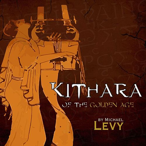 Kithara of the Golden Age by Michael Levy