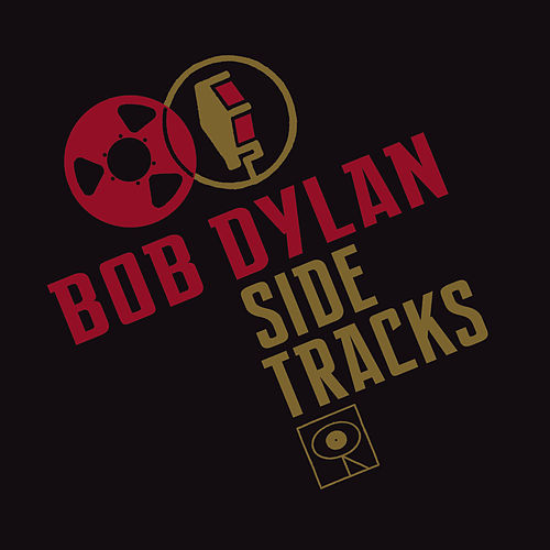 Side Tracks by Bob Dylan
