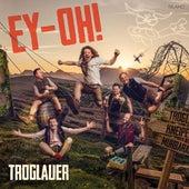 Ey-Oh! by Troglauer Buam