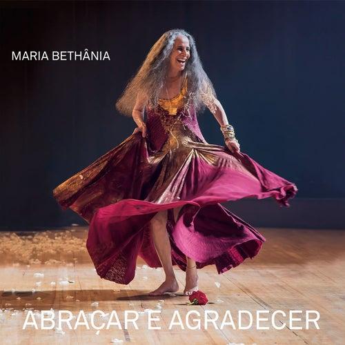 Abraçar e Agradecer (Ao Vivo) by Maria Bethânia