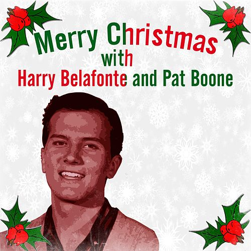 Merry Christmas with Harry Belafonte and Pat Boone by Pat Boone