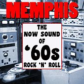 Memphis! The Now Sound Of '60s Rock 'n' Roll by Various Artists