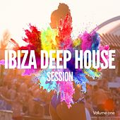 Ibiza Deep House Session, Vol. 1 (Beach House Summer Tunes) by Various Artists