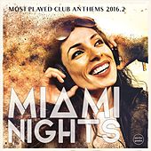 Miami Nights, Vol. 2 (Most Played Club Anthems 2016.2) by Various Artists