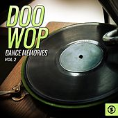 Doo Wop Dance Memories, Vol. 2 by Various Artists