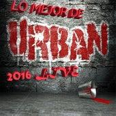 Lo Mejor de Lo Urbano 2016 (En Vivo) by Various Artists