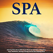 Relaxing Piano Music With Ocean Waves for Spa Music, Relaxation, Yoga, Meditation, Massage Therapy and the Best Sleeping Music by S.P.A