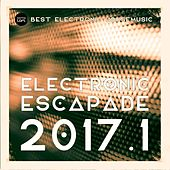 Electronic Escapade 2017.1 (Best Electronic Housemusic) by Various Artists