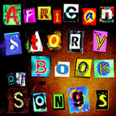 African Storybook (Of Songs) by Various Artists