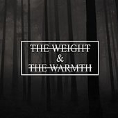 The Weight & The Warmth by The Weight