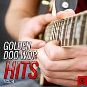 Golden Doo Wop Hits, Vol. 4 by Various Artists