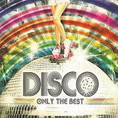 Disco, Only the Best by Various Artists