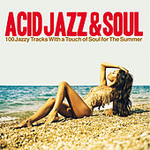 Acid Jazz & Soul (100 Jazzy Tracks with a Touch of Soul for the Summer) by Various Artists