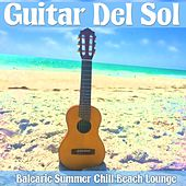 Guitar Del Sol (Balearic Summer Chill Beach Lounge) by Various Artists