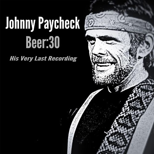 Beer:30 by Johnny Paycheck