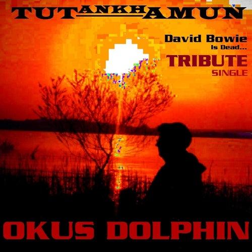 Tutankhamun: David Bowie Is Dead... (A Tribute) - Single by Okus Dolphin