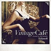 Vintage Café - Lounge & Jazz Blends (Special Selection), Pt.8 by Various Artists