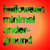 Helloween Minimal Underground by Various Artists