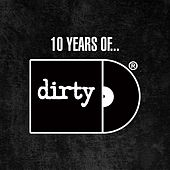 10 Years of Dirty by Various Artists