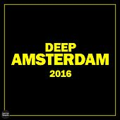 Deep Amsterdam 2016 by Various Artists