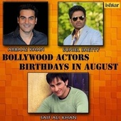 Bollywood Actors Birthdays in August (Arbaaz Khan, Suniel Shetty and Saif Ali Khan) by Various Artists