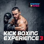 Kick Boxing Experience 3 by Various Artists