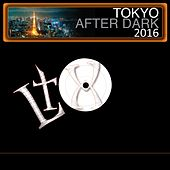Tokyo After Dark 2016 by Various Artists
